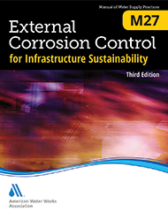 M27 External Corrosion Control for Infrastructure Sustainability, Third Edition