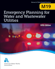 M19 Emergency Planning for Water and Wastewater Utilities, Fifth Edition