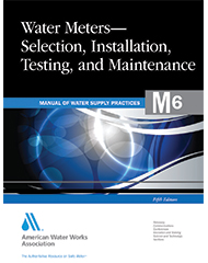 M6 (Print + PDF) Water Meters - Selection, Installation, Testing and Maintenance, Fifth Edition