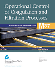 M37 (Print + PDF) Operational Control of Coagulation and Filtration Processes, Third Edition