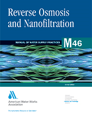 M46 (Print + PDF) Reverse Osmosis and Nanofiltration, Second Edition
