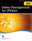 M3 Safety Management for Utilities, Seventh Edition