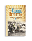 The Chlorine Revolution: Water Disinfection and the Fight to Save Lives (Print + PDF)