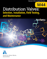 M44 Distribution Valves: Selection, Installation,  Field Testing, and Maintenance, Third Edition