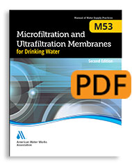 M53 Microfiltration and Ultrafiltration Membranes for Drinking Water, Second Edition
