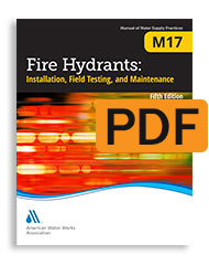 M17 Fire Hydrants: Installation, Field Testing, and Maintenance, Fifth Edition (PDF)