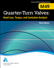 M49 Quarter-Turn Valves: Head Loss, Torque, and Cavitation Analysis, Third Edition