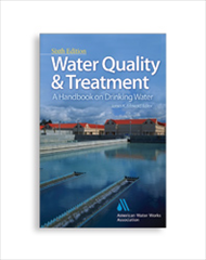 Water Quality and Treatment: A Handbook on Drinking Water, Sixth Edition