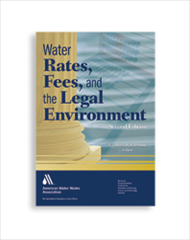 Water Rates, Fees, and the Legal Environment, Second Edition