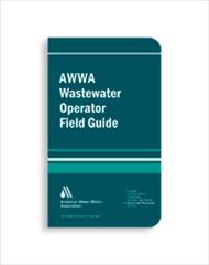 AWWA Wastewater Operator Field Guide
