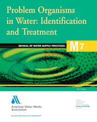 M7 Problem Organisms in Water: Identification and Treatment, Third Edition