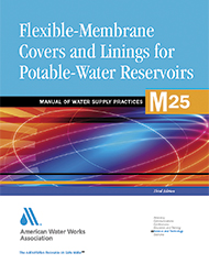 M25 Flexible-Membrane Covers and Linings for Potable-Water Reservoirs, Third Edition
