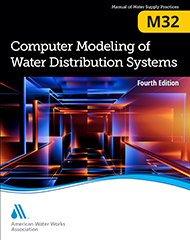 M32 (Print + PDF) Computer Modeling of Water Distribution Systems, Fourth Edition