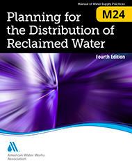 M24 Planning for the Distribution of Reclaimed Water, Fourth Edition