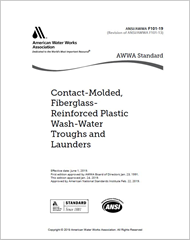 AWWA F101-19 Contact-Molded, Fiberglass-Reinforced Plastic Wash-Water Troughs and Launders