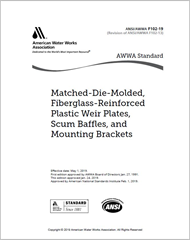 AWWA F102-19 Matched-Die Molded, Fiberglass-Reinforced Plastic Weir Plates, Scum Baffles, and Mounting Brackets