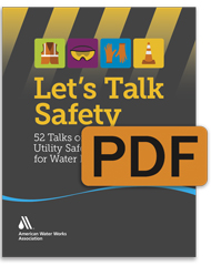 Let's Talk Safety: 52 Talks on Common Utility Safety Practices for Water Professionals (PDF)