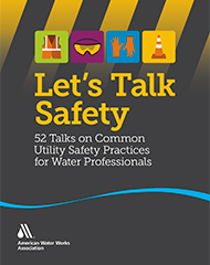 Let's Talk Safety: 52 Talks on Common Utility Safety Practices for Water Professionals (Print + PDF)