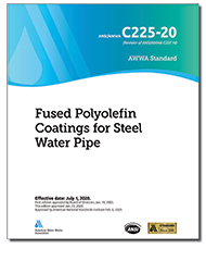 AWWA C225-20 Fused Polyolefin Coatings for Steel Water Pipe