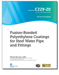 AWWA C229-20 Fusion-Bonded Polyethylene Coatings for Steel Water Pipe and Fittings