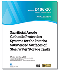 AWWA D106-20 Sacrificial Anode Cathodic Protection Systems for the Interior Submerged Surfaces of Steel Water Storage Tanks