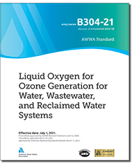 AWWA B304-21 Liquid Oxygen for Ozone Generation for Water, Wastewater, and Reclaimed Water Systems